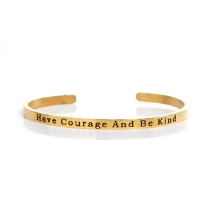 gold have courage and be kind